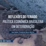 Reflexões do feriado e a política econômica brasileira