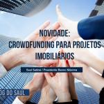 Novidade: crowdfunding para projetos imobiliários