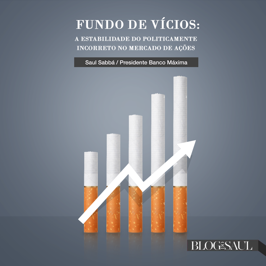 Fundo de Vícios: A estabilidade do politicamente incorreto no mercado de ações