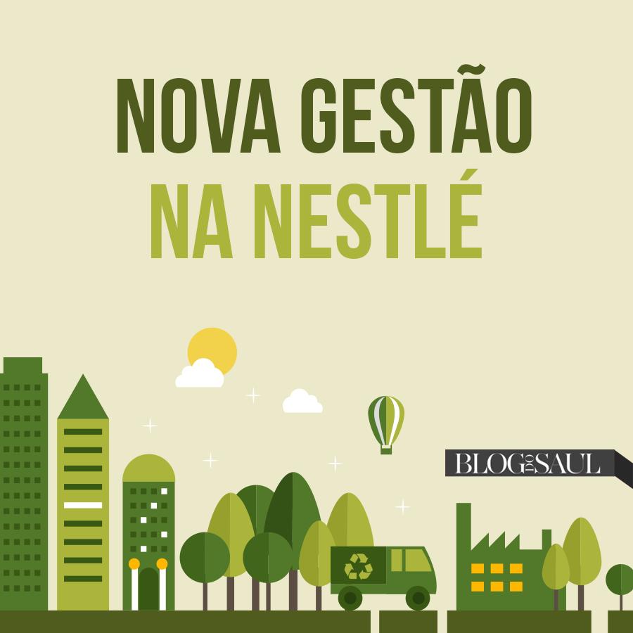 Nova gestão na Nestlé: Ousadia e grandes mudanças