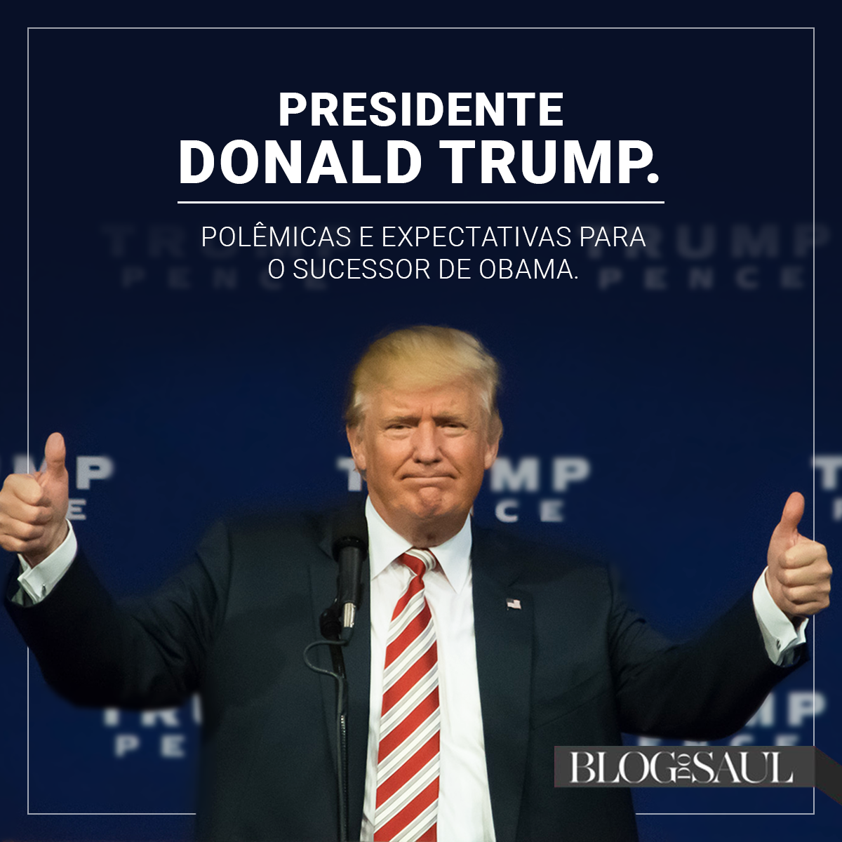 Presidente Donald Trump: polêmicas e expectativas para o sucessor do Obama