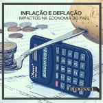Inflação e Deflação - Impactos na economia do país