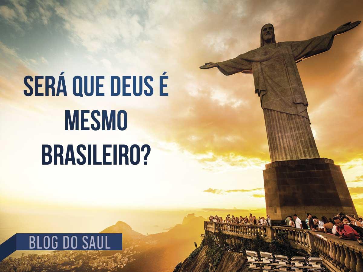 Será que Deus é mesmo brasileiro?