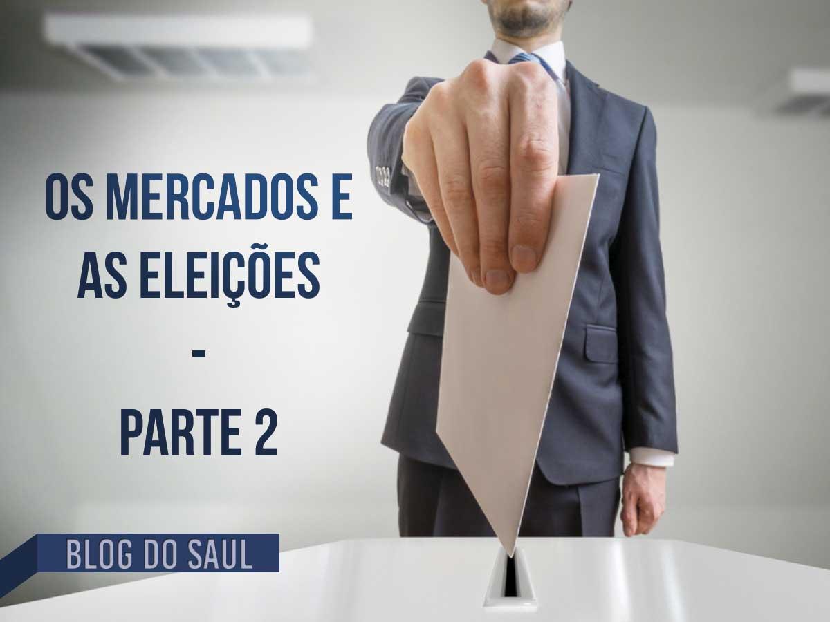 Os mercados e as eleições – Parte 2